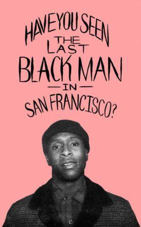 Последний черный в Сан-Франциско (2019)