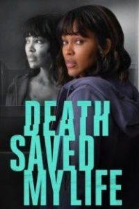 Смерть спасла мне жизнь (2021)