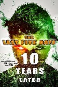 Последние пять дней: 10 лет спустя (2021)