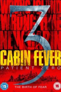 Лихорадка 3: Пациент Зеро (2014)